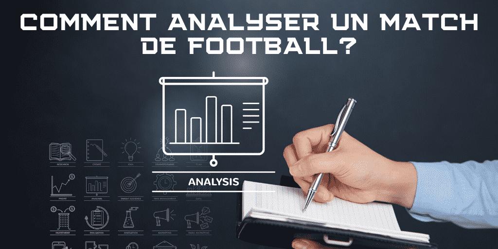 Comment bien Analyser un match de Football ?
