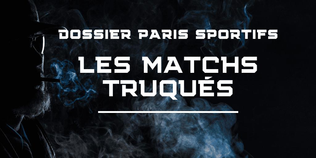 Matchs Truqués et Paris Sportifs