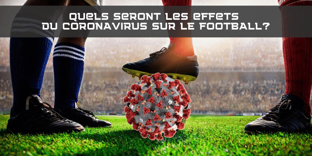 quels-seront-les-effets-du-coronavirus-sur-le-football