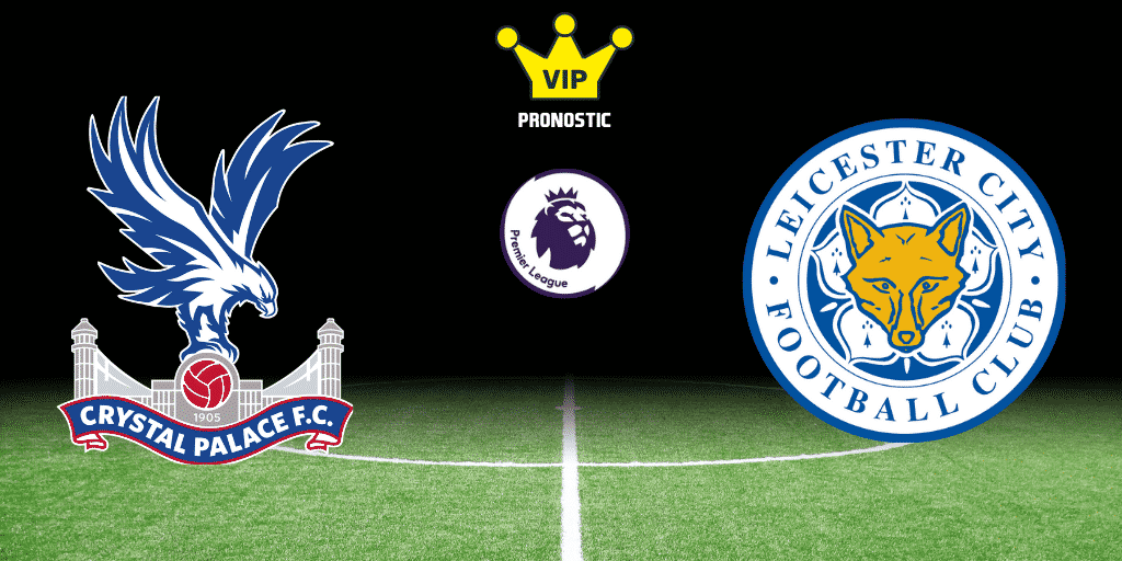 Pronostic Crystal Palace - Leicester