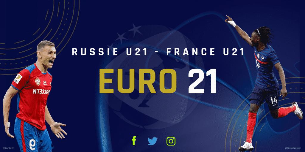 Preview Russie U21 France U21 - Euro 2021