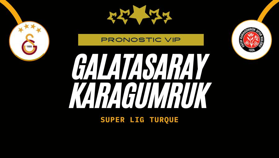 Pronostic Galatasaray - Karagumruk