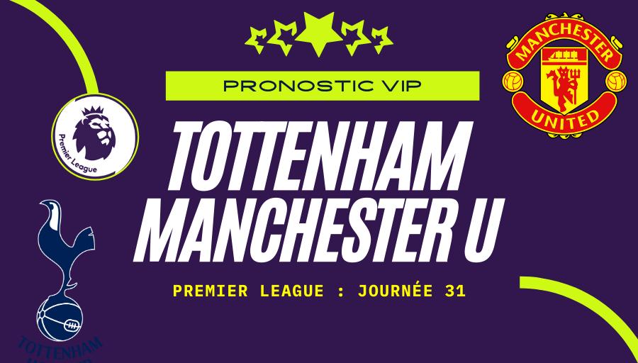 Pronostic Tottenham - Manchester United Spurs Man U Premier League