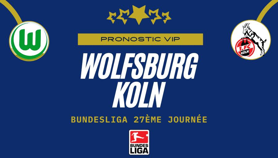 Pronostic Wolfsburg Koln | 03/04/21
