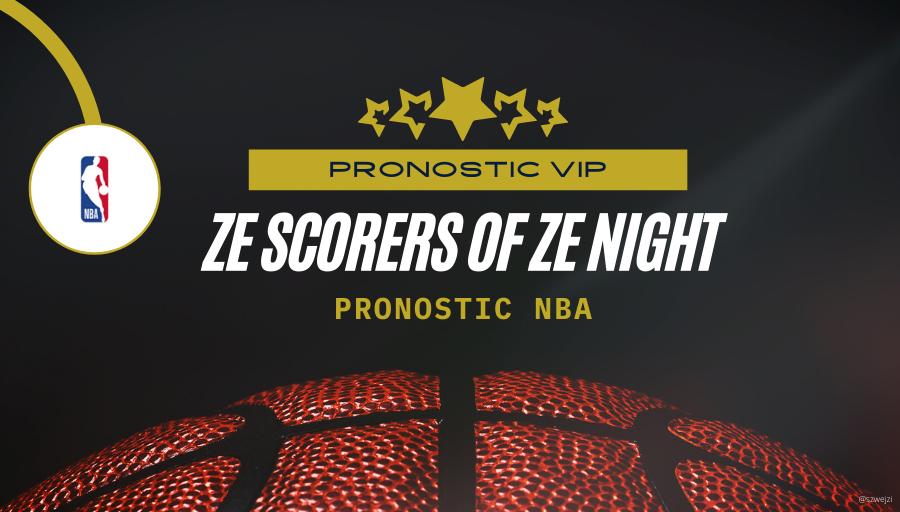 Ze Scorers Of Ze Night - Pronostic NBA