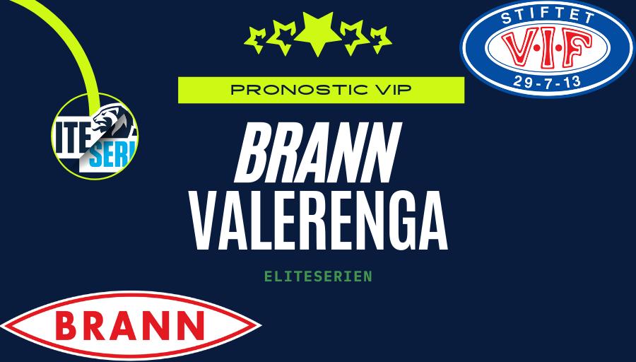 Pronostic Brann – Valerenga   Eliteserien