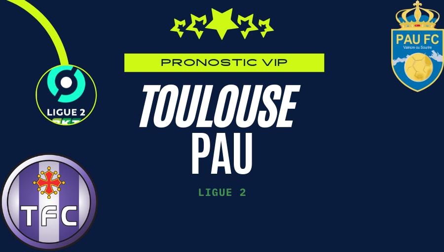 Pronostic Toulouse – Pau | Ligue 2