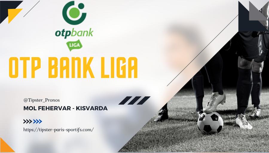 Pronostic MOL Fehervar – Kisvarda – OTP Bank Liga – 21/08/21