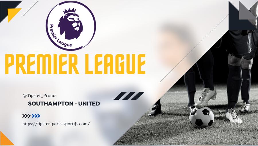 Pronostic Southampton – Manchester United – Premier League – 22/08/21