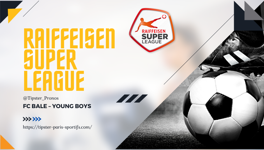 Pronostic Bale – Young Boys – Super League – 29/08/21