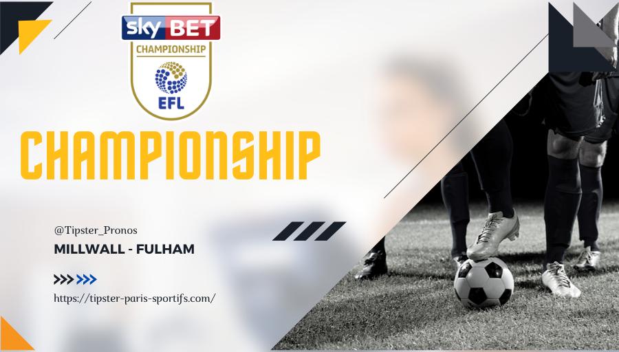 Pronostic Millwall – Fulham – Championship – 17/08/21