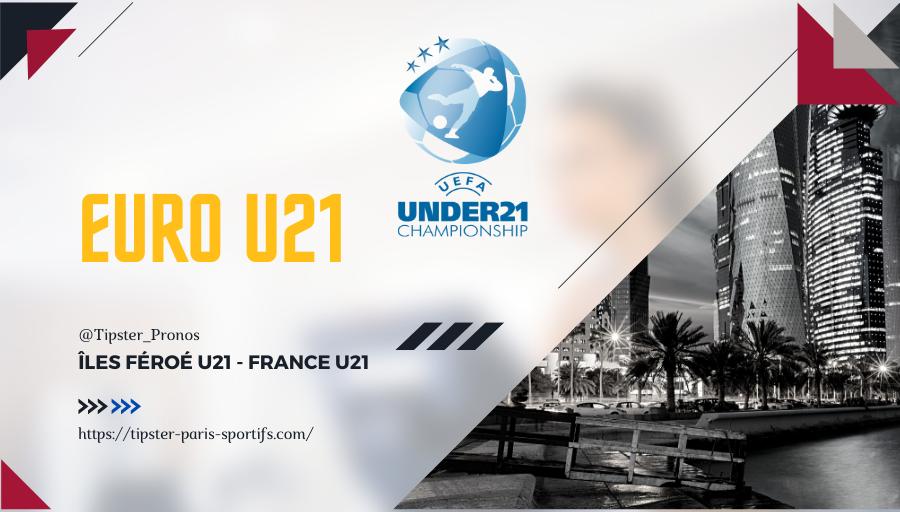 Pronostic Îles Féroé U21 – France U21 – Qualifs Euro U21 – 06/09/21