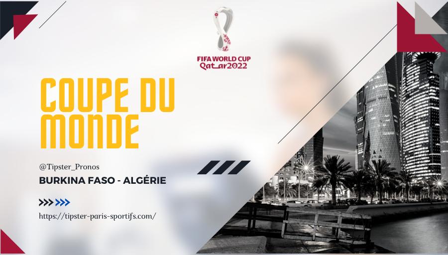 Pronostic Burkina Faso – Algérie – Qualifs Coupe du Monde 2022 – 07/09/21