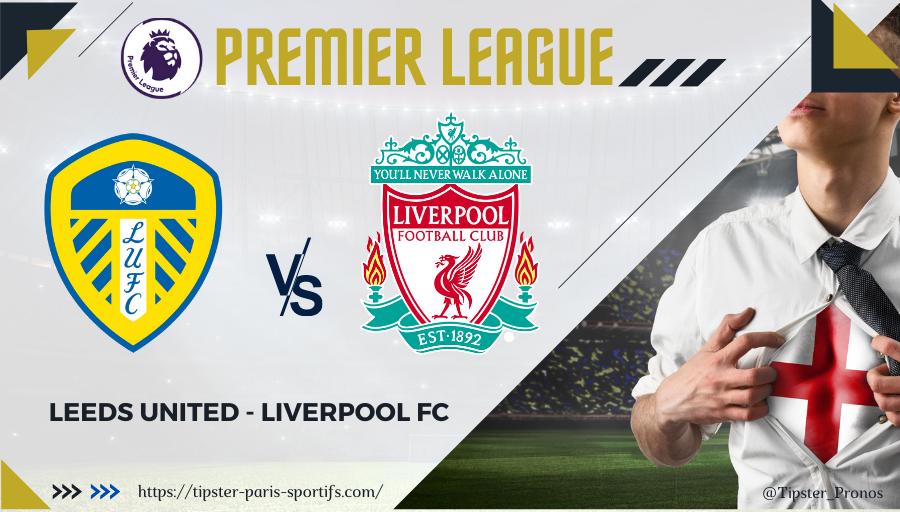 Pronostic Leeds - Liverpool