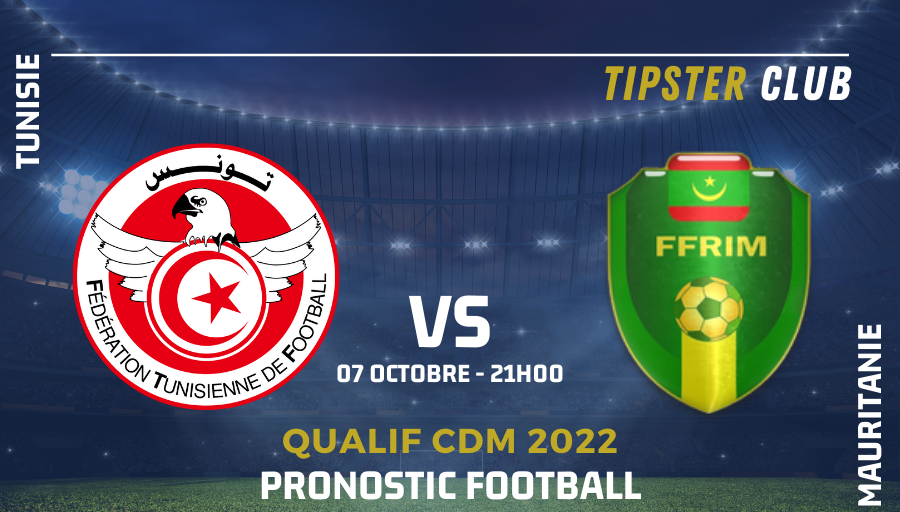 Pronostic Tunisie – Mauritanie – Coupe du Monde – 07/10/21